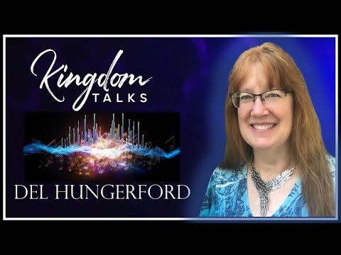 Del Hungerford on Kingdom Talks with Adena Hodges and Tracy Honea