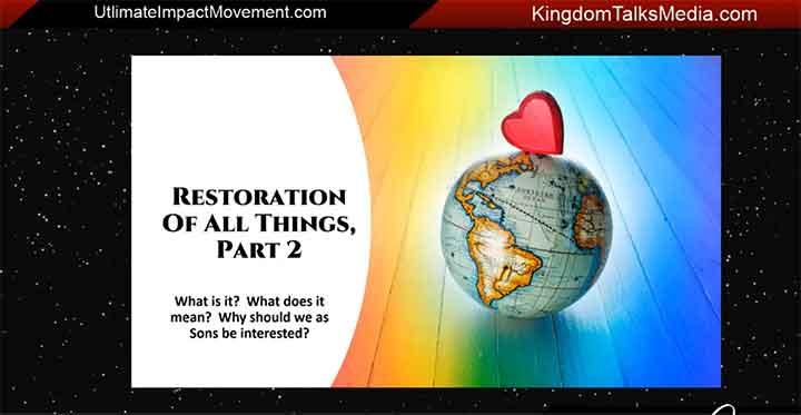 Restoration of All Things Part 2
